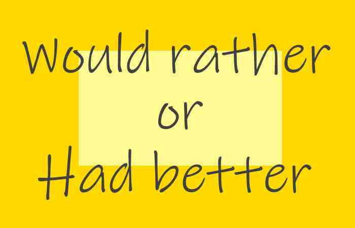 کاربرد و استفاده از Would rather و Had better در انگلیسی